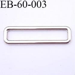 Boucle rectangle en métal chromé largeur extérieur 5.8 cm intérieur 5 cm hauteur extérieur 1.5 cm intérieur 9 mm